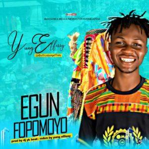 FAST DOWNLOAD: Yung Effissy – Egun Fopomoyo » Naijajoy com