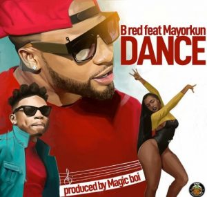 DOWNLOAD B-Red Ft Mayorkun – Dance MP3