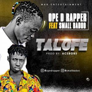 OpeD Rapper Ft. Small Baddo - Talofe