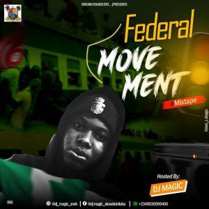 Dj Magic – Federal Movement Mixtape