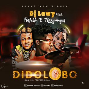 Dj Lawy Ft. Portable & Fizzymayur - Didolobo