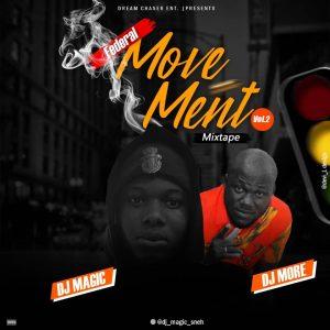 MIXTAPE: DJ Magic & DJ More – Federal Movement Mixtape Volume2