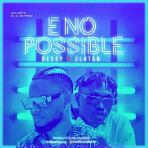 Dessy ft. Zlatan - E No Possible (Remix)
