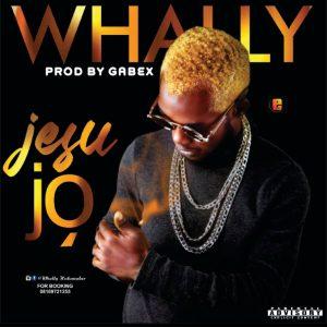 Whally - Jesu Jo