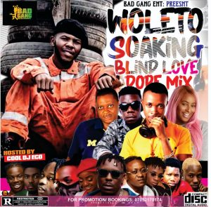 Cool Dj eco - Woleto Soaking Blind Love Dope Mixtape