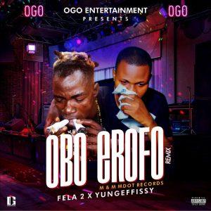 Fela2 X  Yung Effissy - Obo Erofo