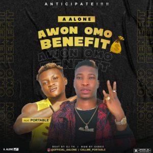 A Alone x Portable – Awon Omo Benefit