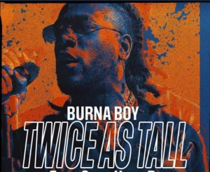 Burna Boy Ft. Youssou N'Dour – Level Up (Twice as Tall)