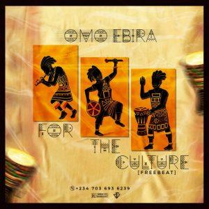 Omo Ebira - For The Culture Beat