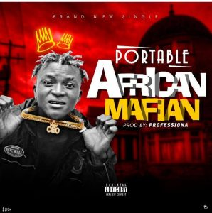 Portable – African Mafian(Prod By professional)