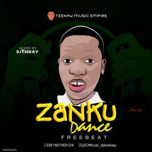 Freebeat: DJ Teekay – Zanku Dance Freebeat