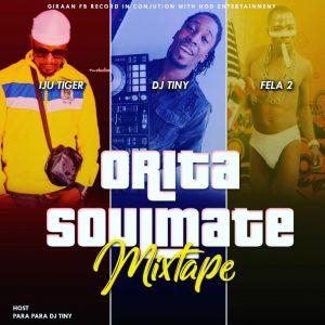 DJ Tiny X Iju Tiger X Fela 2 – Orita Soulmate Mixtape