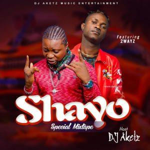 DJ Aketz – Shayo Special Mixtape