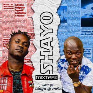 MIXTAPE: DJ More Alaga – Shayo Mixtape