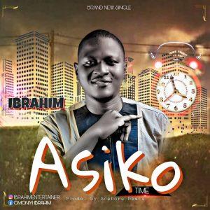 Ibrahim- Asiko - (Prods Aceborsbeats)