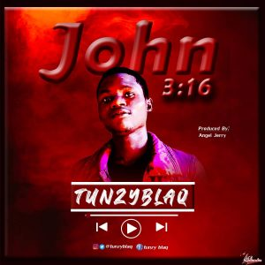 Tunzy Blaq - John3 16 ll 9jajoy.com