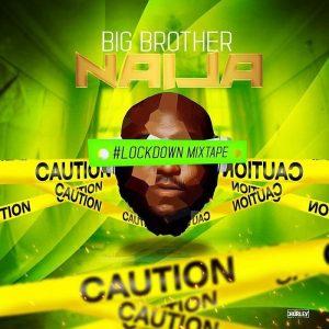 MIXTAPE: DJ Big N – Big Brother Naija 2020 Lockdown Mix