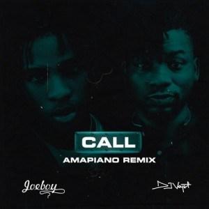 Joeboy – Call (Amapiano Remix)