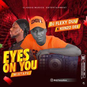 DJ FlexyDuu_EYES ON YOU Mixtape