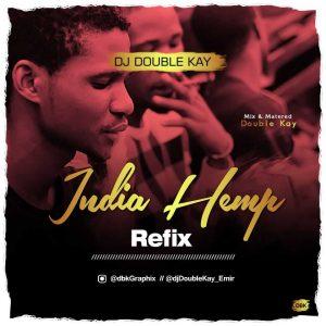 Dj Double Kay -India Hemp Refix