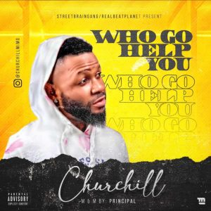Churchill  - Who Go Help You