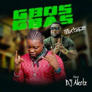 DJ Aketz – Gbas Gbos Mixtape