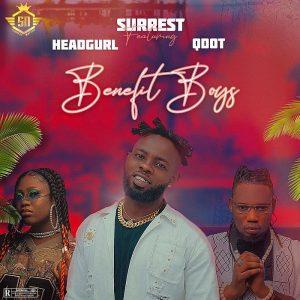 Surrest Ft. Headgurl & Qdot – Benefit Boys