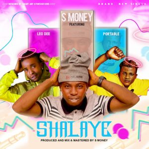 S Money FT Leo Dee X Portable - Shalaye