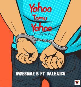 Awsome B Ft Galexico - Yahoo Tomu Yahoo