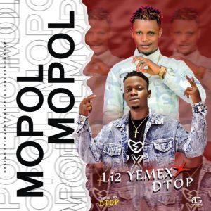 Li2 yemex ft Dtop – Mopol mopol