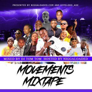 DJ Tom Tom ft Niggaloaded – movement mix