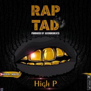 High Pee - Rap Tad ll 9jajoy.com