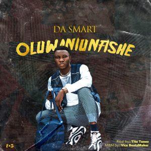 VIDEO: Dasmart – Oluwaniunfishe (Prod. By Tite tunez)