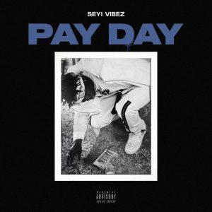 Seyi Vibez – Pay Day