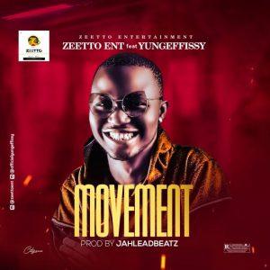 Zeeto Ent Ft. Yung Effissy – Movement