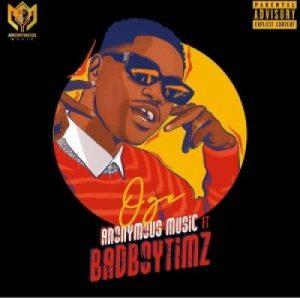 Anonymous Music Ft. Badboytimz – Oge