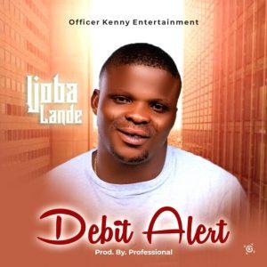 Professional x Ijoba Lande – Debit Alert Freebeat