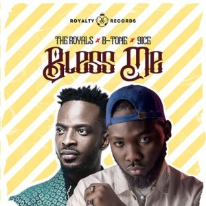 The Royals  Ft. 9ice & B-tone – Bless Me