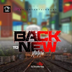 DJ Double Kay – Back To New Mixtape