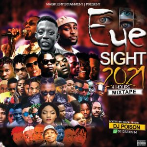 Dj Poison - Eye Sight 2021 4 Hours Mixtape