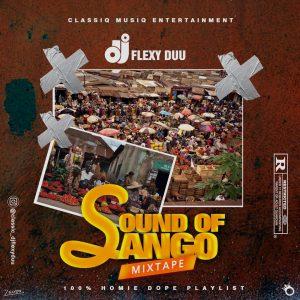 Dj Flexy Duu - Sound Of Sango Mixtape