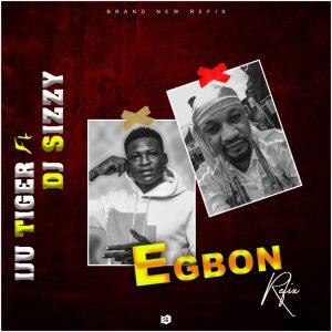 Iju Tiger Ft. Dj Shizzy - Egbon