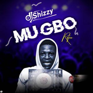 Dj Shizzy - Mugbo Refix