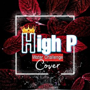 High P - Water Challenge ( Cover)