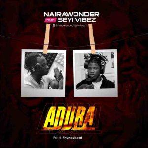 Naira Wonder Ft. Seyi Vibez - Adura