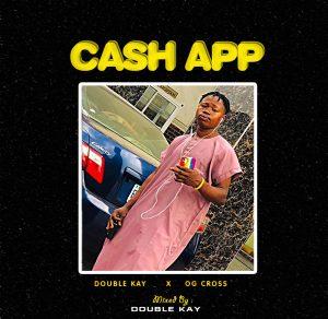 Dj Double Kay X Og Cross - Cash App
