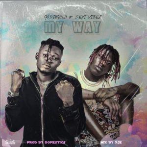 Godingold  Ft. Seyi Vibez – My Way