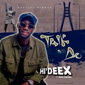 Hi'Deex ft. Zion Century - Talk & Do