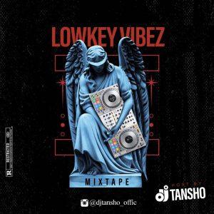 Dj Tansho - Lowkey Vibes Mixtape