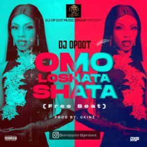 DJ OP Dot - Omo Loshata Shata (Free Beat)